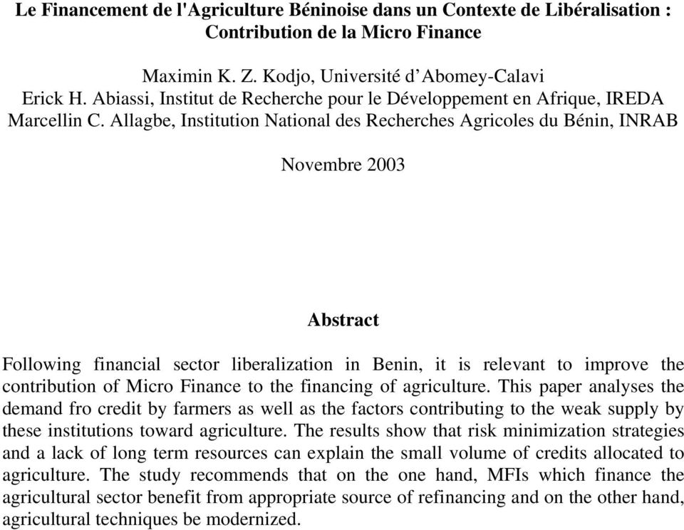 Allagbe, Institution National des Recherches Agricoles du Bénin, INRAB Novembre 2003 Abstract Following financial sector liberalization in Benin, it is relevant to improve the contribution of Micro
