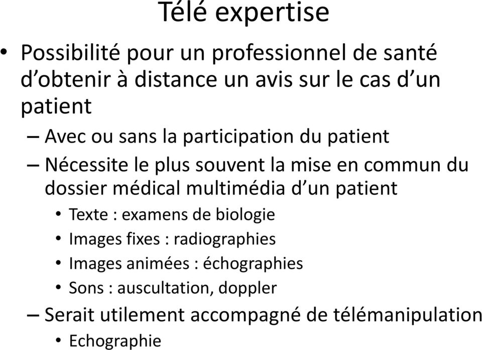 médical multimédia d un patient Texte : examens de biologie Images fixes : radiographies Images animées
