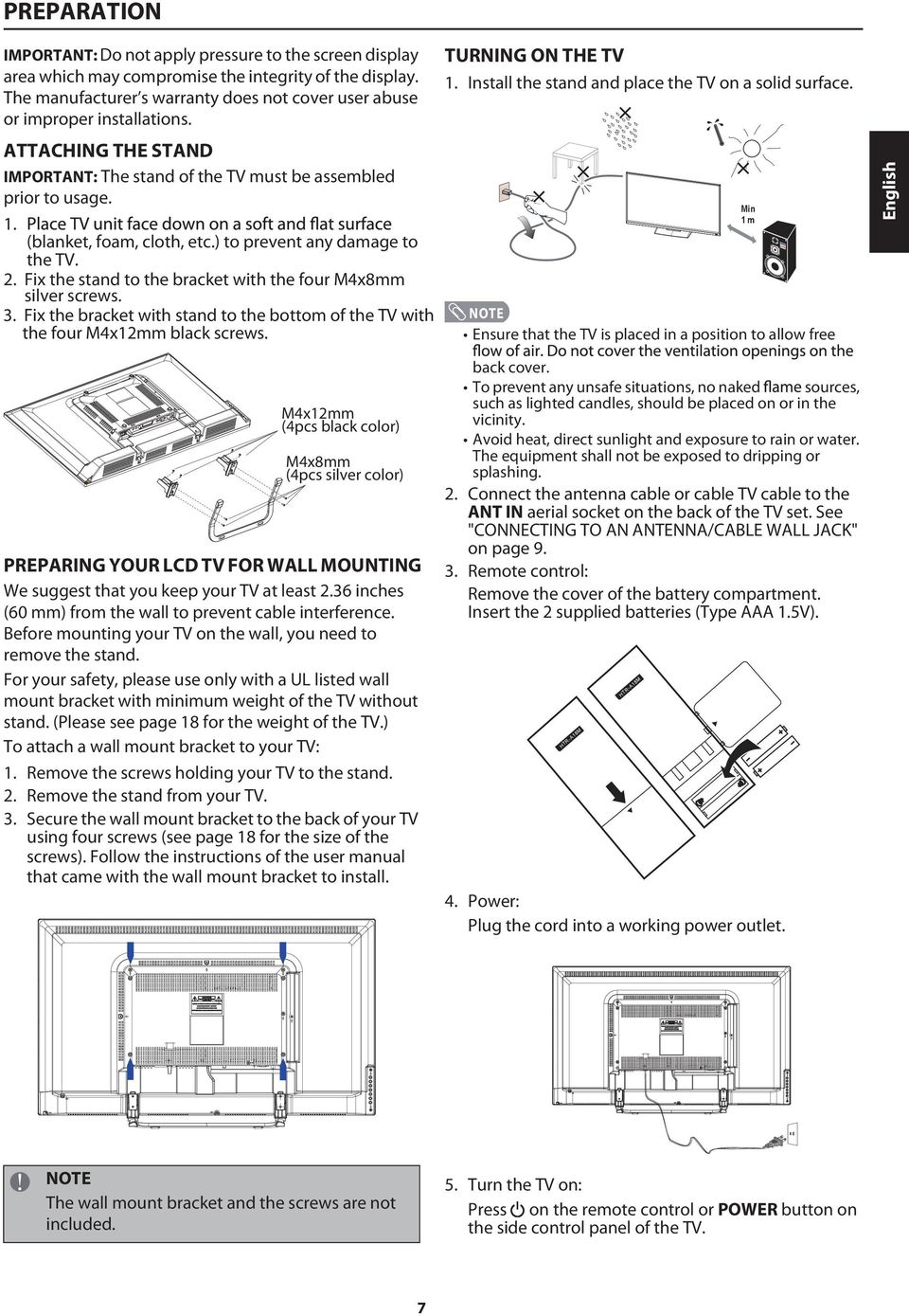 ) to prevent any damage to the TV. 2. Fix the stand to the bracket with the four M4x8mm silver screws. 3. Fix the bracket with stand to the bottom of the TV with the four M4x12mm black screws.