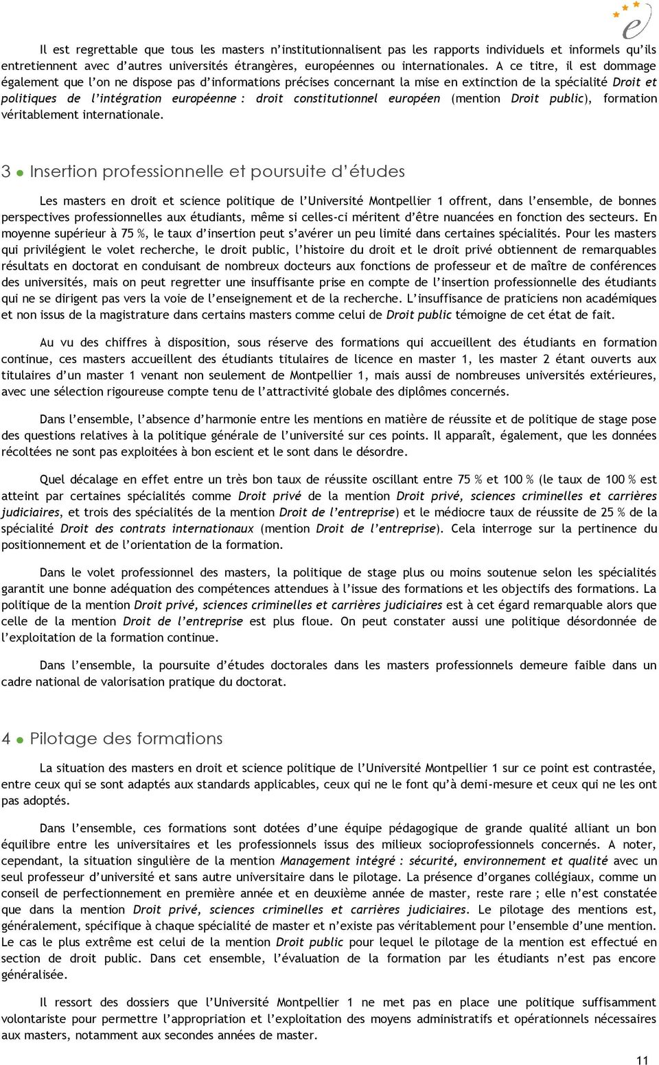 constitutionnel européen (mention Droit public), formation véritablement internationale.