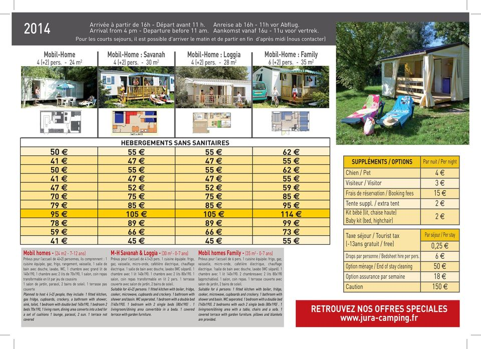 - 30 m 2 4 (+2) pers. - 28 m 2 Mobil-Home : Family 6 (+2) pers.