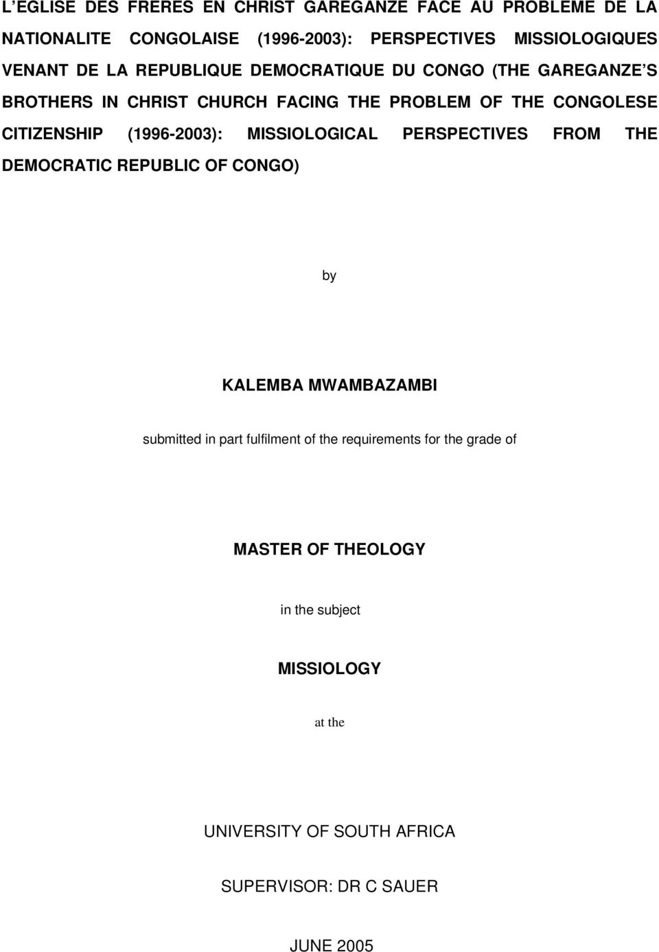 2003): MISSIOLOGICAL PERSPECTIVES FROM THE DEMOCRATIC REPUBLIC OF CONGO) by KALEMBA MWAMBAZAMBI submitted in part fulfilment of the