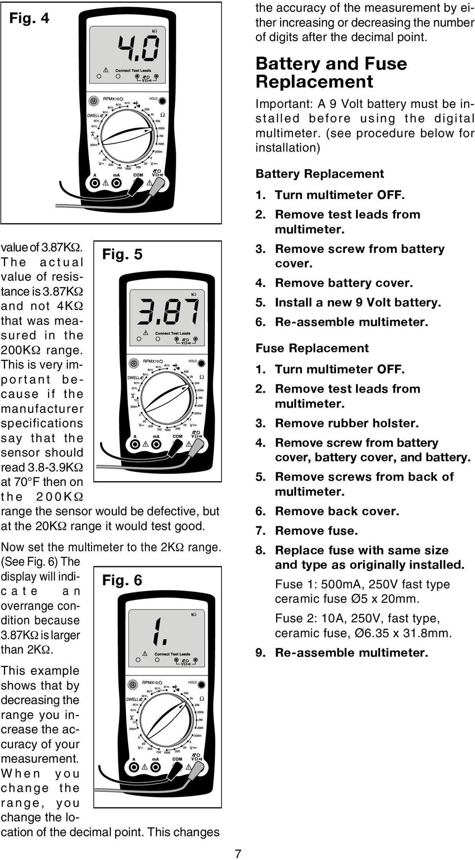 9KΩ at 70 F then on the 200KΩ range the sensor would be defective, but at the 20KΩ range it would test good. Now set the multimeter to the 2KΩ range. (See Fig. 6) The display will indicate an Fig.