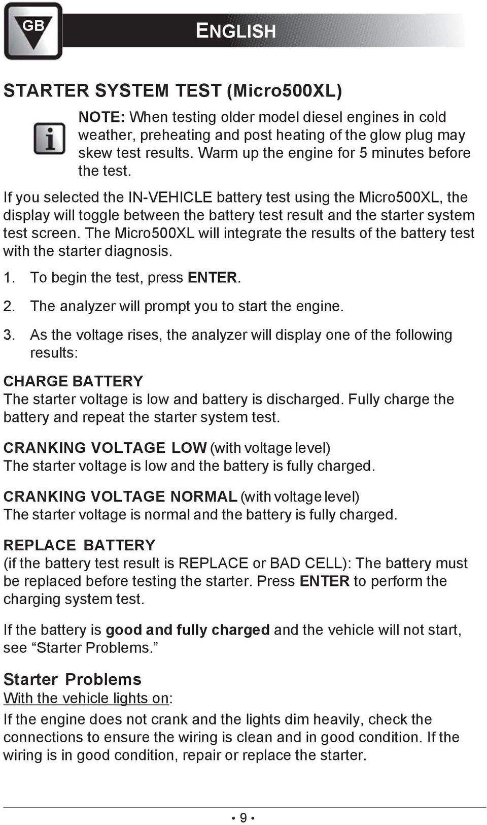 If you selected the IN-VEHICLE battery test using the Micro500XL, the display will toggle between the battery test result and the starter system test screen.