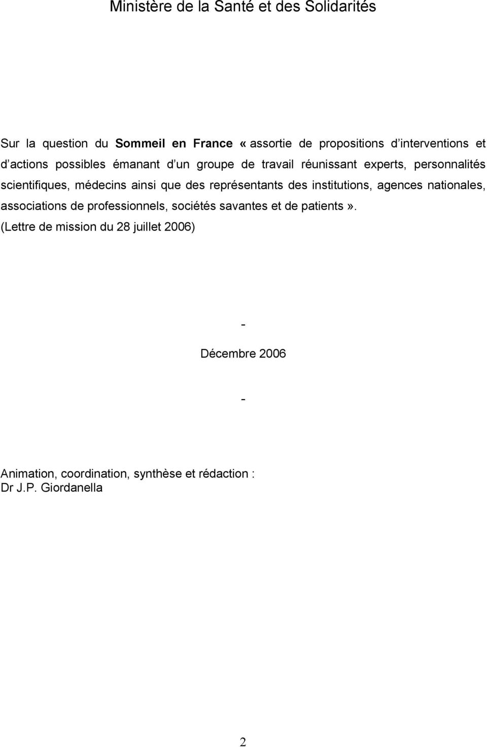 représentants des institutions, agences nationales, associations de professionnels, sociétés savantes et de patients».