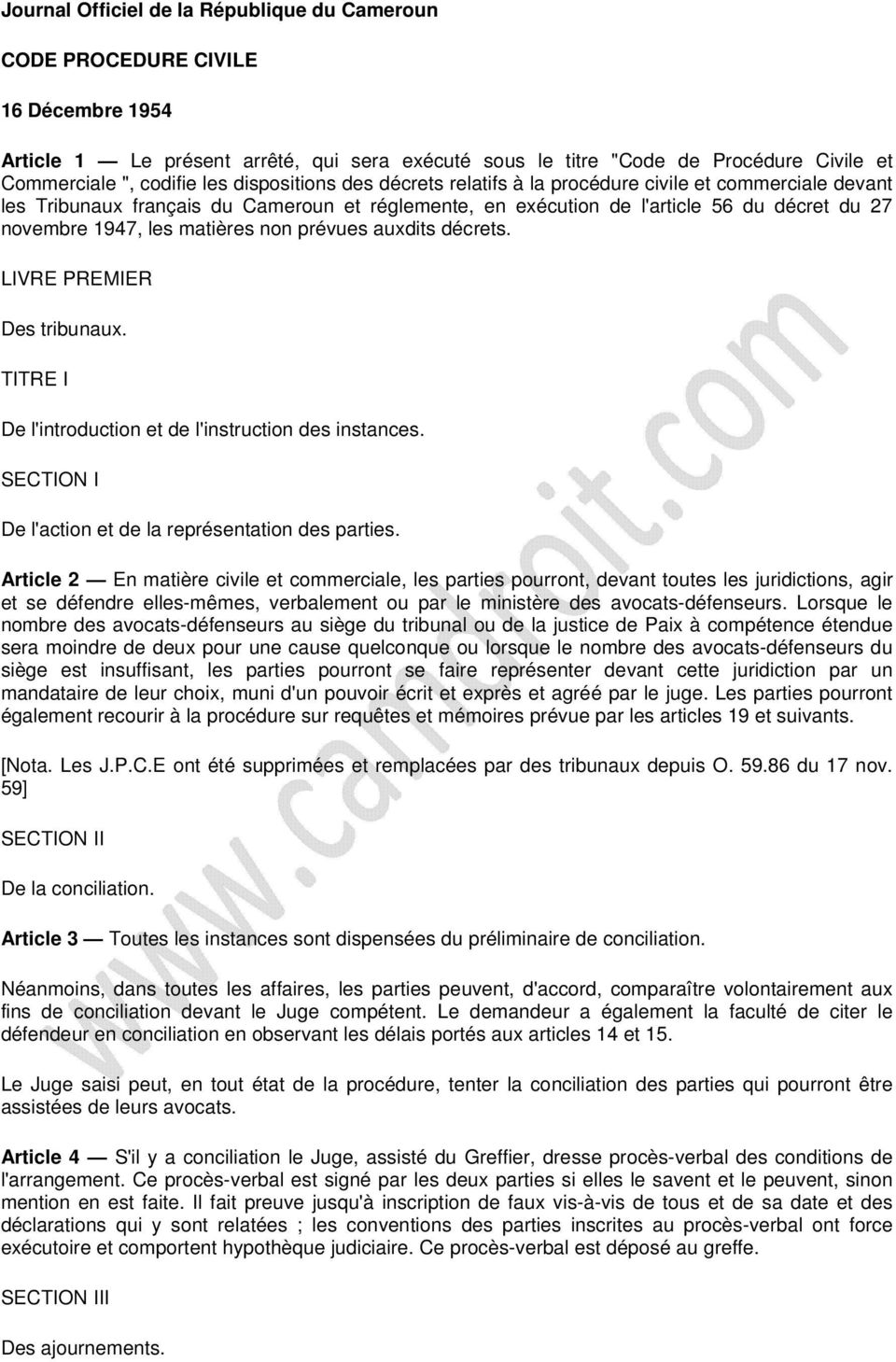 matières non prévues auxdits décrets. LIVRE PREMIER Des tribunaux. TITRE I De l'introduction et de l'instruction des instances. SECTION I De l'action et de la représentation des parties.