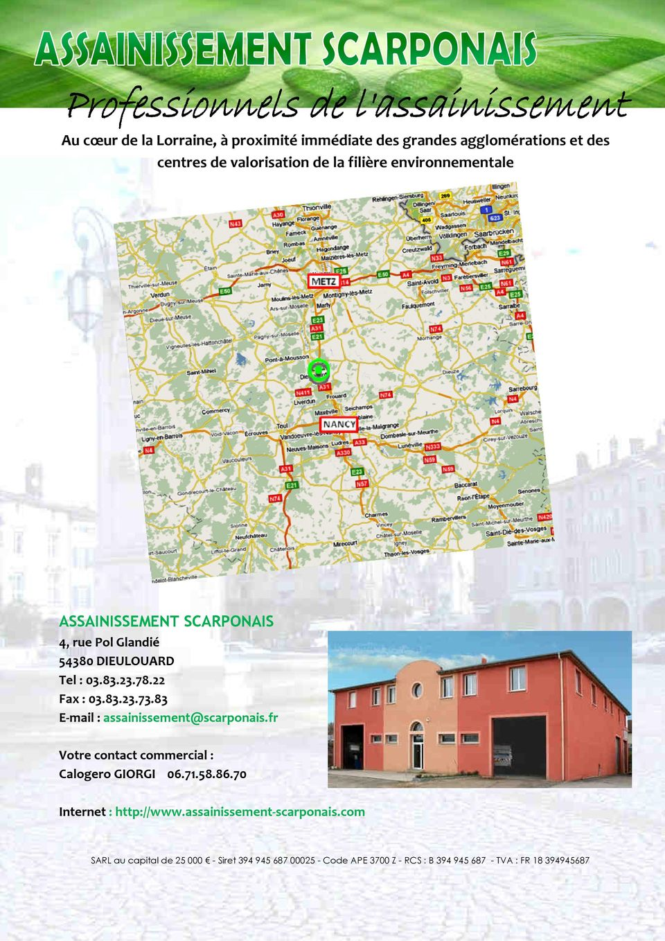 83 E-mail : assainissement@scarponais.fr Votre contact commercial : Calogero GIORGI 06.71.58.86.70 Internet : http://www.