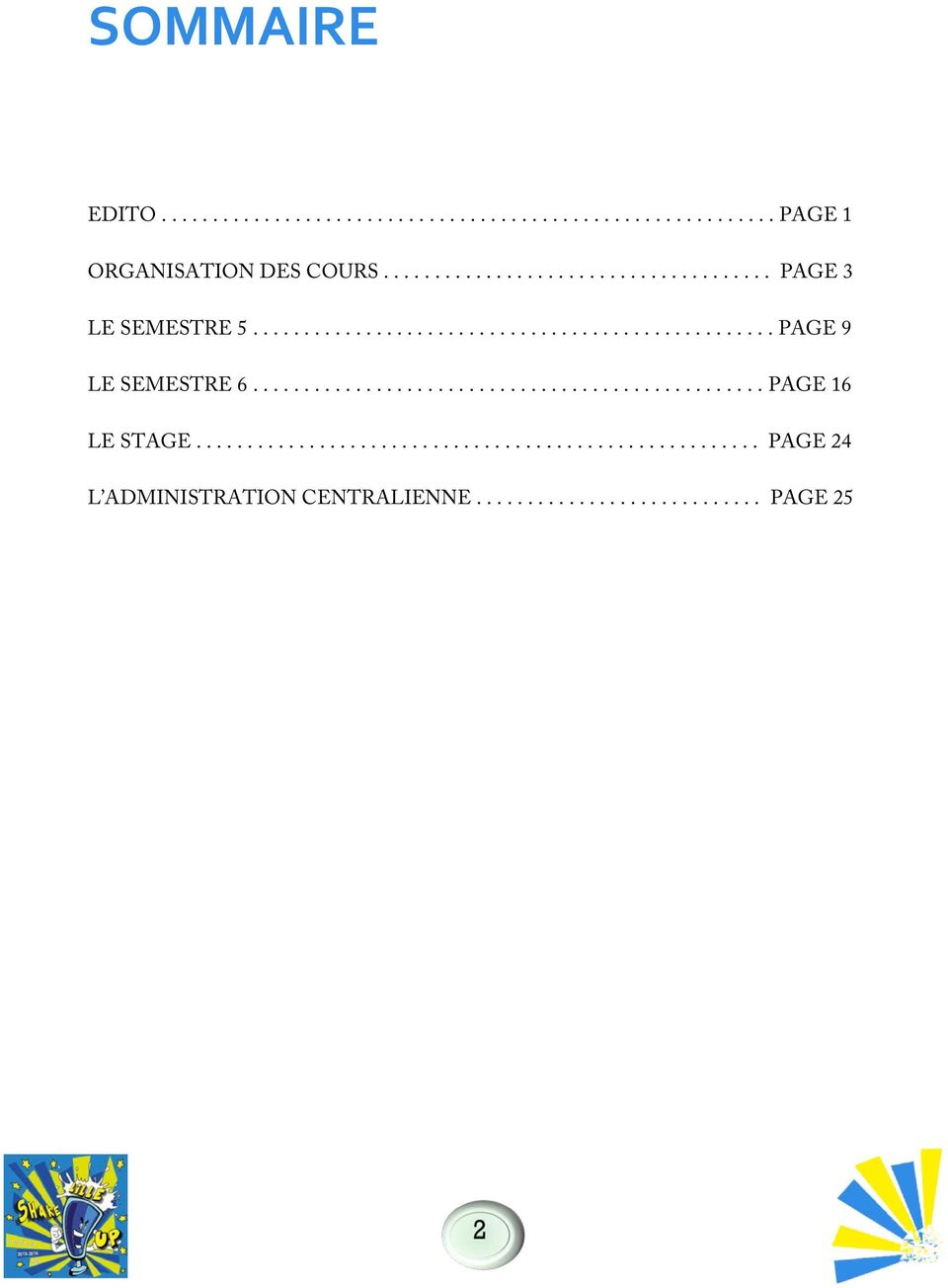 ................................................. PAGE 16 LE STAGE....................................................... PAGE 24 L ADMINISTRATION CENTRALIENNE.
