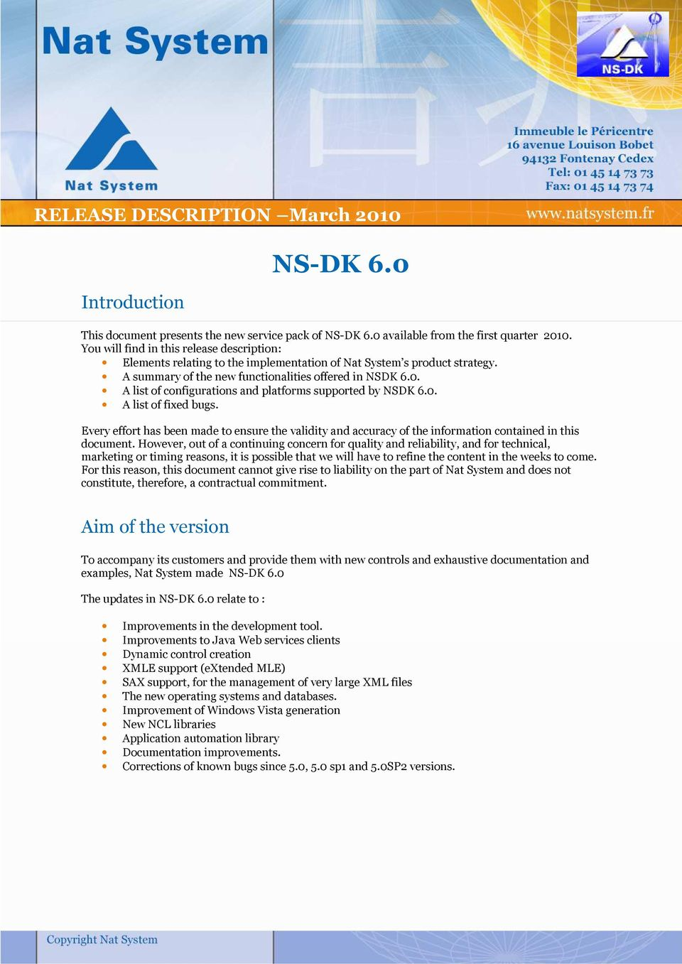 A list of configurations and platforms supported by NSDK 6.0. A list of fixed bugs. Every effort has been made to ensure the validity and accuracy of the information contained in this document.