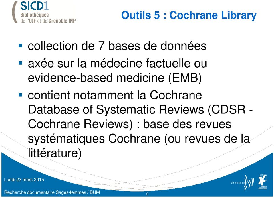 Database of Systematic Reviews (CDSR - Cochrane Reviews) : base des revues