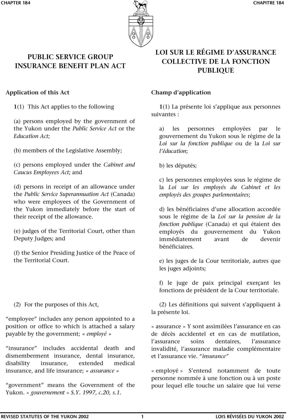 persons in receipt of an allowance under the Public Service Superannuation Act (Canada) who were employees of the Government of the Yukon immediately before the start of their receipt of the