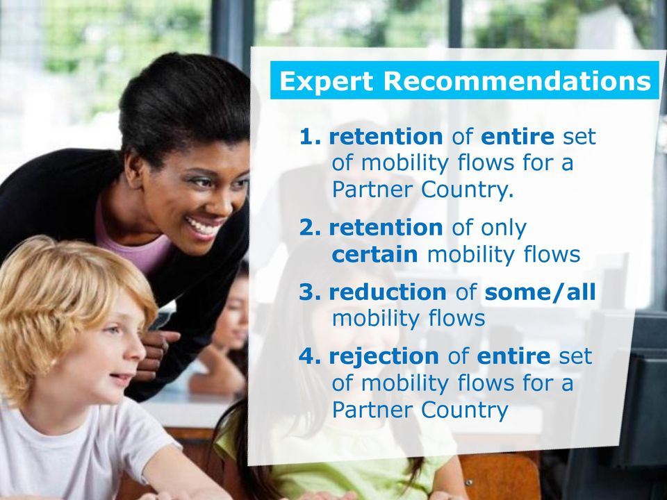 Country. 2. retention of only certain mobility flows 3.