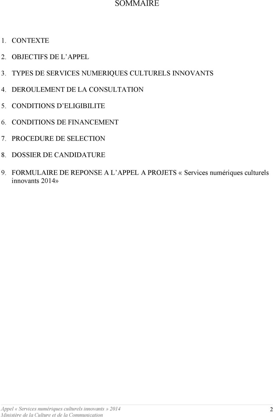 DEROULEMENT DE LA CONSULTATION 5. CONDITIONS D ELIGIBILITE 6.