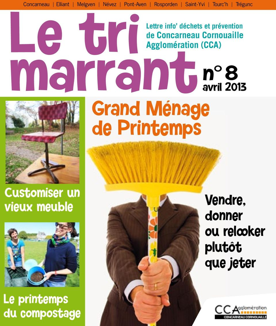 Agglomération (CCA) Grand Ménage de Printemps n 8 avril 2013 Customiser un