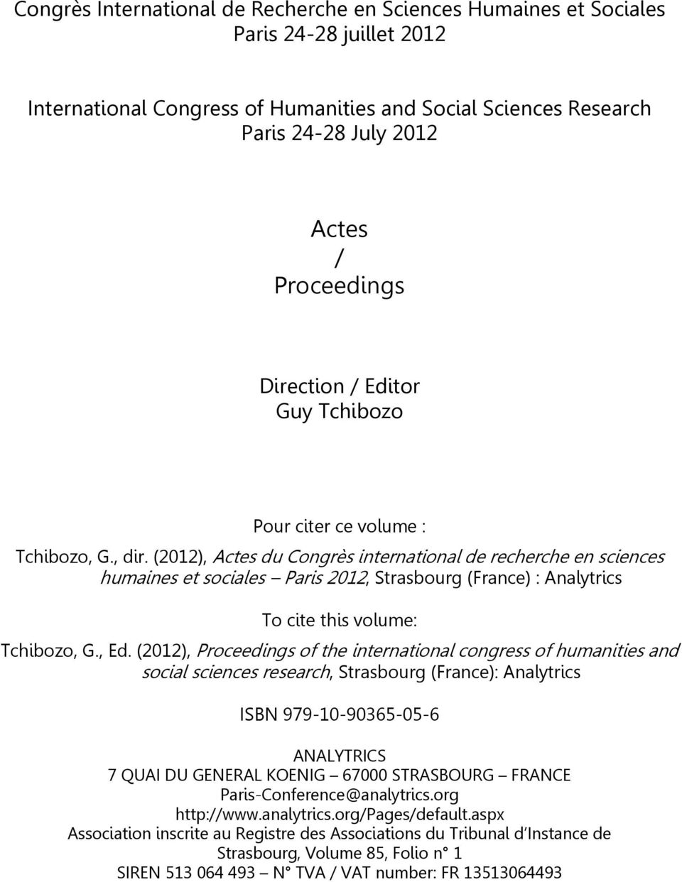 (2012), Actes du Congrès international de recherche en sciences humaines et sociales Paris 2012, Strasbourg (France) : Analytrics To cite this volume: Tchibozo, G., Ed.