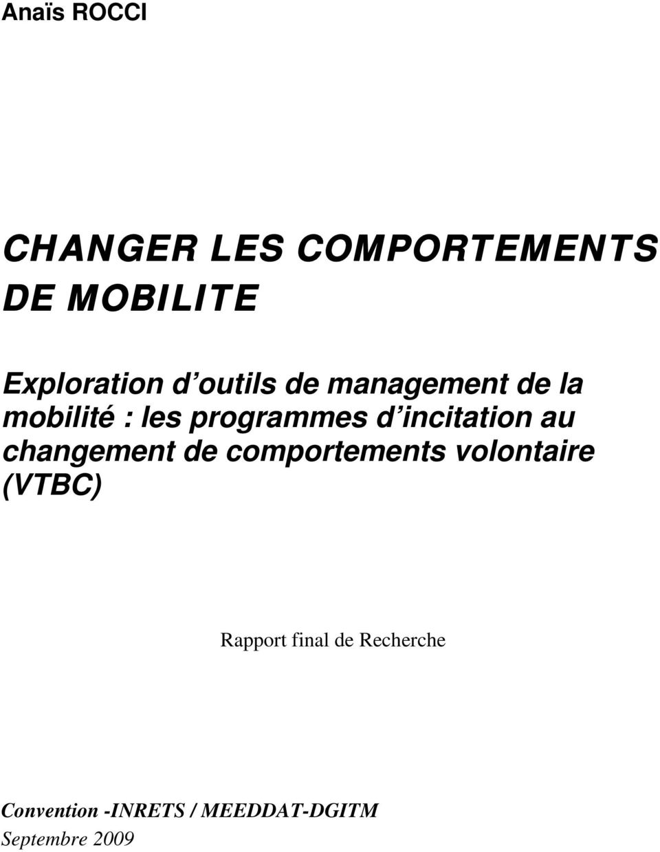 incitation au changement de comportements volontaire (VTBC)