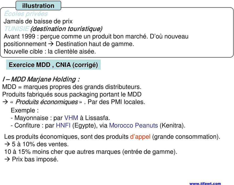 Exercice MDD, CNIA (corrigé) I MDD Marjane Holding : MDD = marques propres des grands distributeurs.