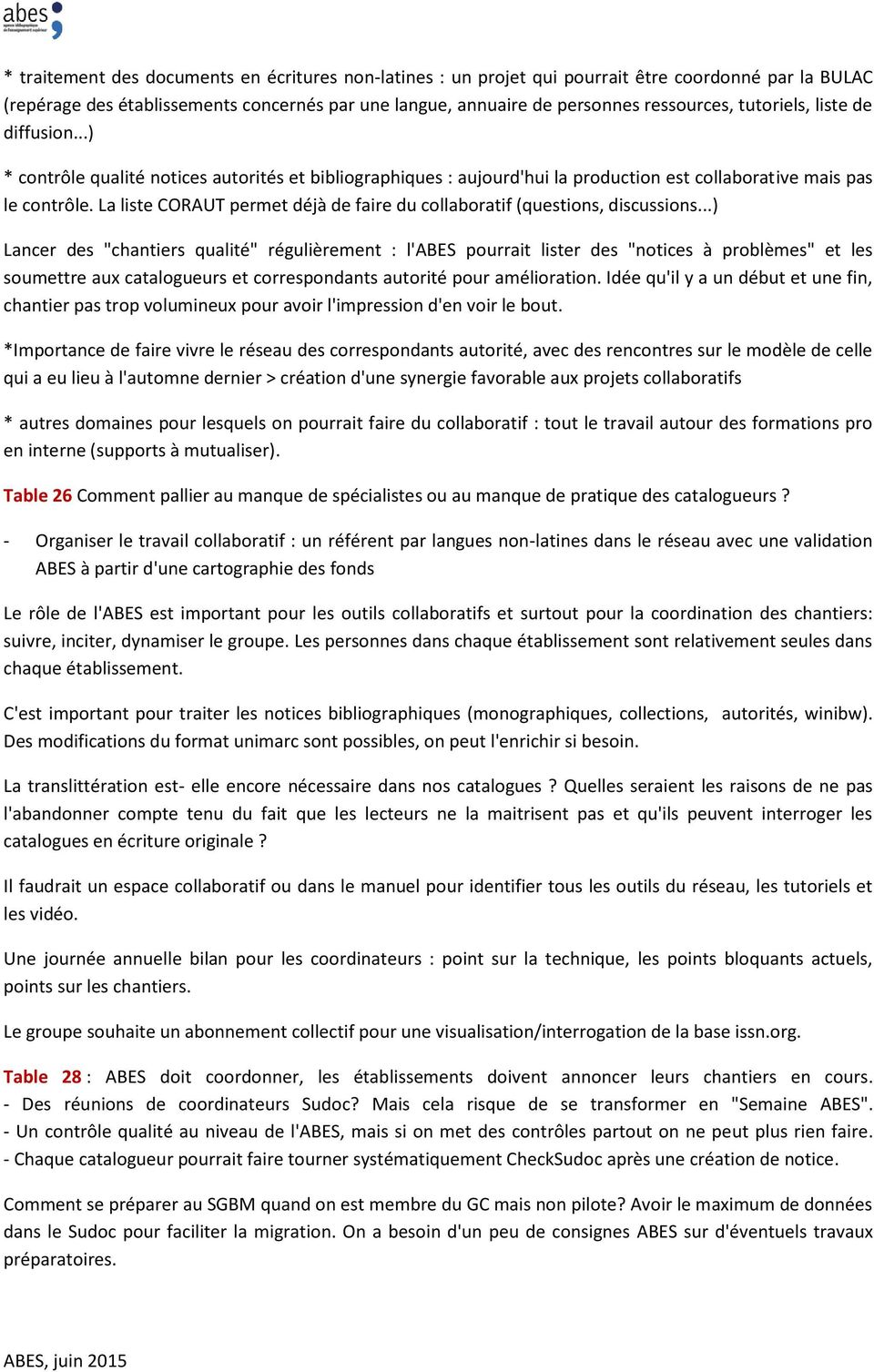 La liste CORAUT permet déjà de faire du collaboratif (questions, discussions.