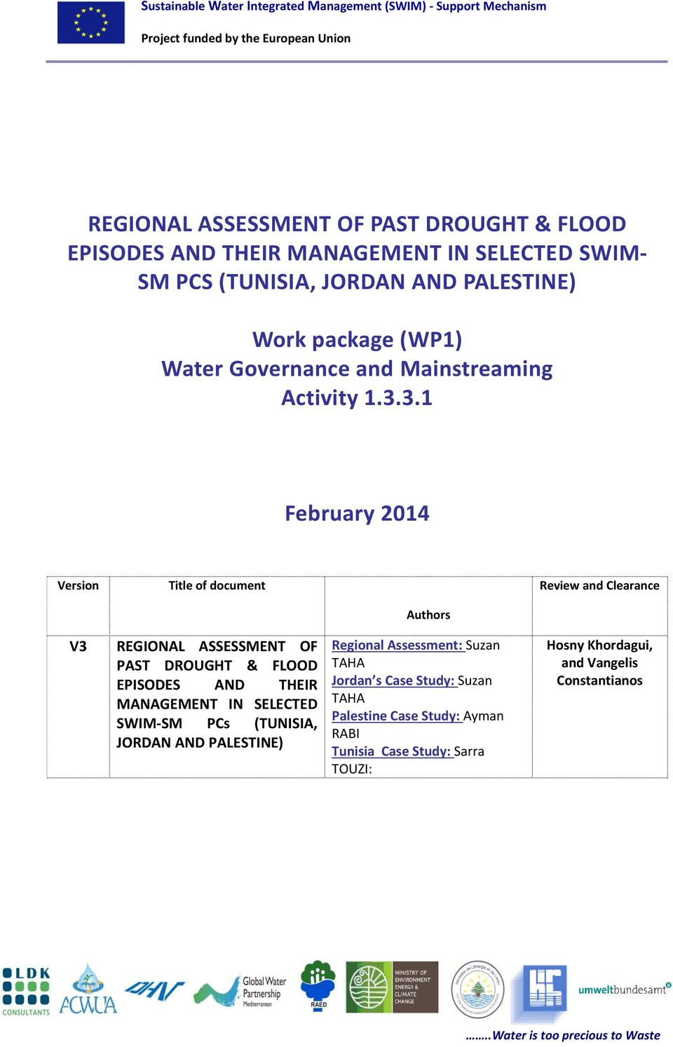 3.1 February 2014 Version Title of document Review and Clearance Authors V3 REGIONAL ASSESSMENT OF PAST DROUGHT & FLOOD EPISODES AND THEIR MANAGEMENT IN
