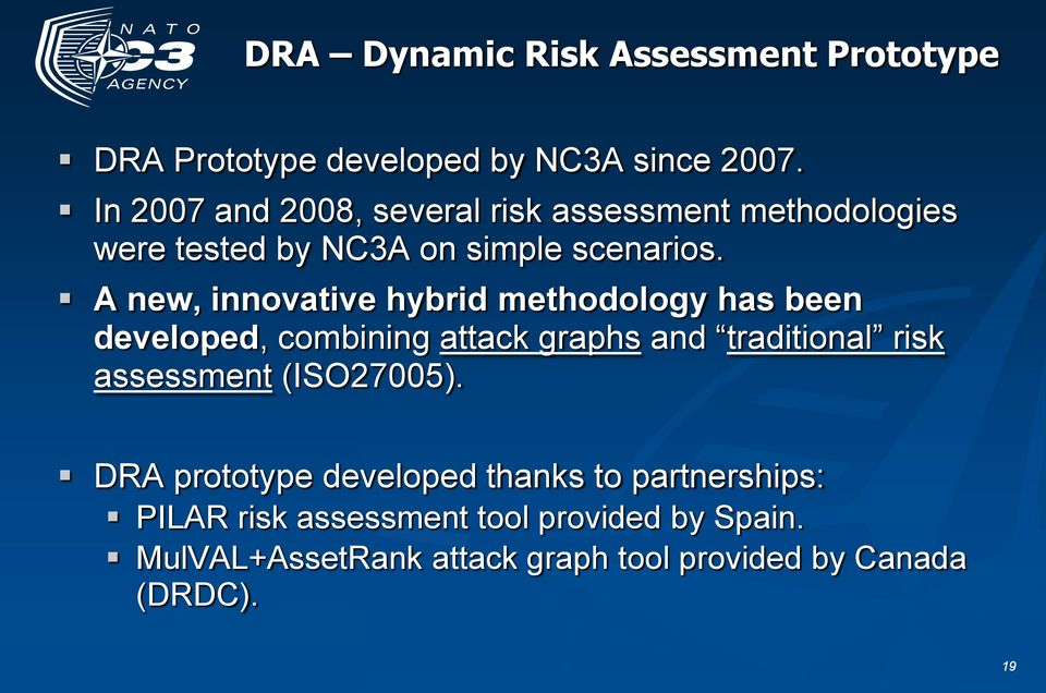 A new, innovative hybrid methodology has been developed, combining attack graphs and traditional risk assessment
