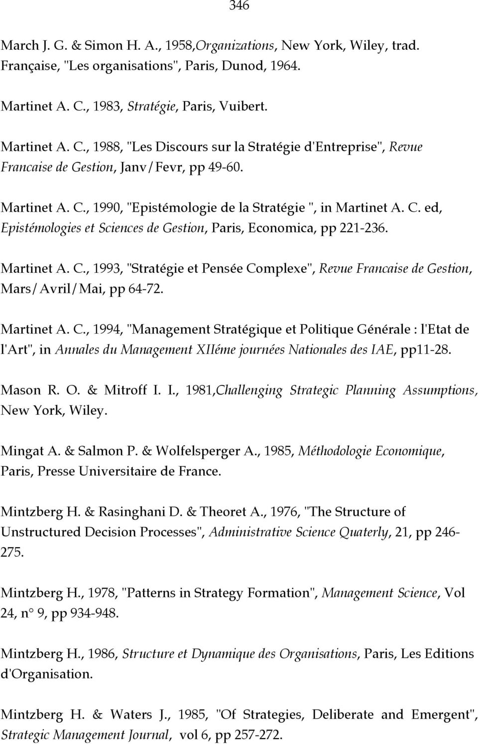 C. ed, Epistémologies et Sciences de Gestion, Paris, Economica, pp 221-236. Martinet A. C.