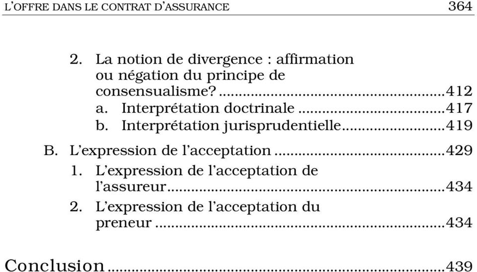 Interprétation doctrinale...417 b. Interprétation jurisprudentielle...419 B.