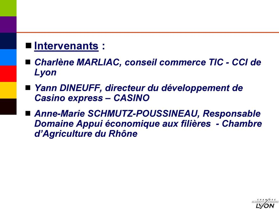 express CASINO Anne-Marie SCHMUTZ-POUSSINEAU, Responsable
