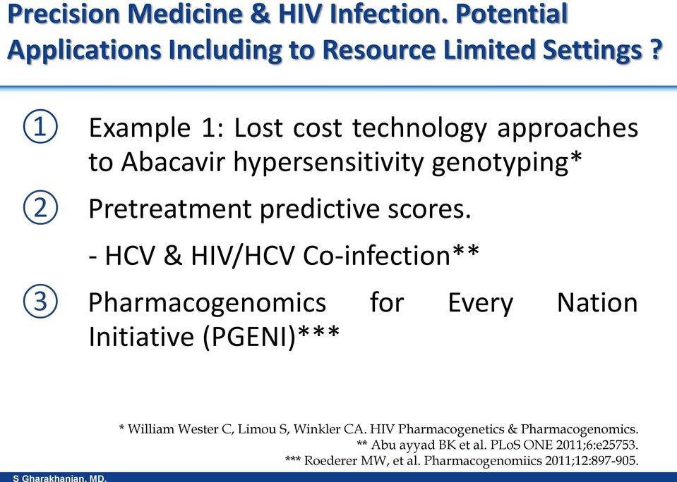 - HCV & HIV/HCV Co-infection** 3 Pharmacogenomics for Every Nation Initiative (PGENI)*** * William Wester C, Limou S,