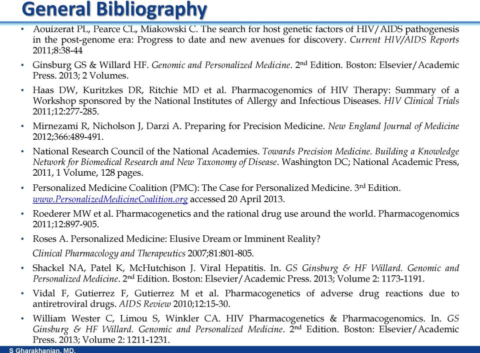 Haas DW, Kuritzkes DR, Ritchie MD et al. Pharmacogenomics of HIV Therapy: Summary of a Workshop sponsored by the National Institutes of Allergy and Infectious Diseases.
