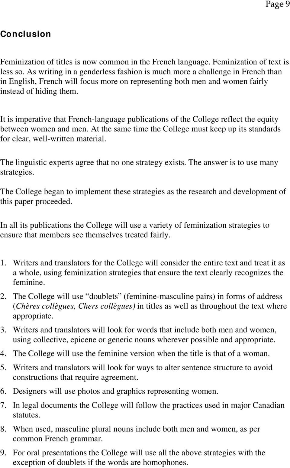 It is imperative that French-language publications of the College reflect the equity between women and men. At the same time the College must keep up its standards for clear, well-written material.