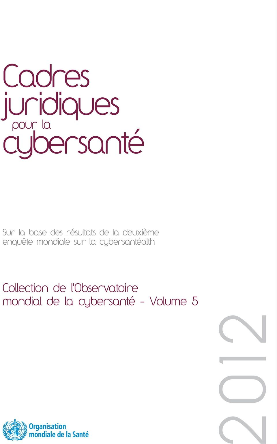 mondiale sur la cybersantéalth Collection de