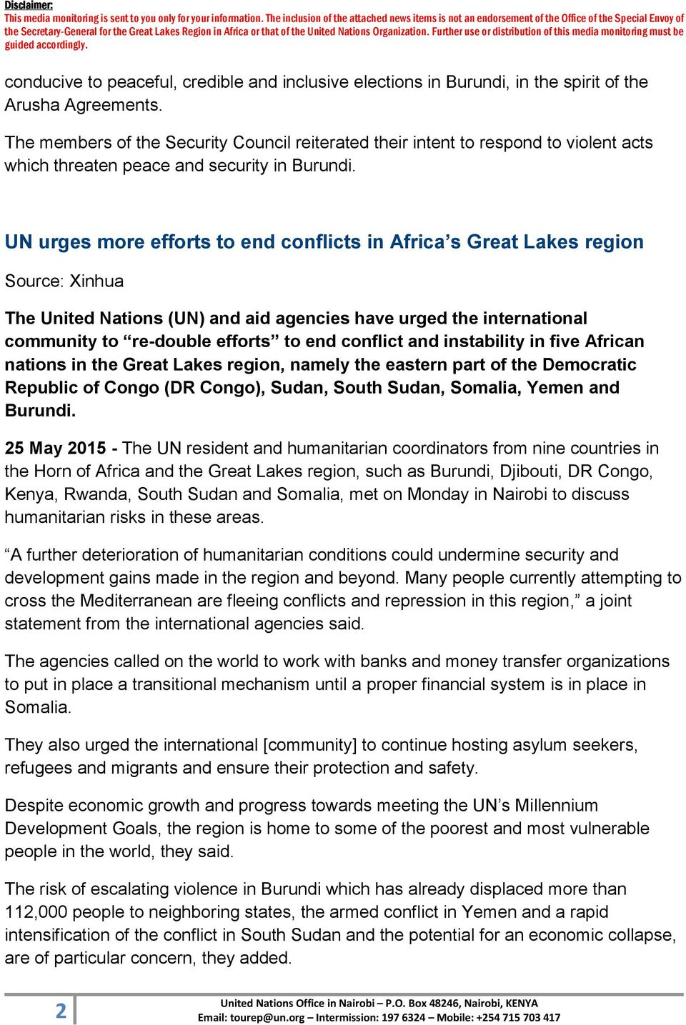 UN urges more efforts to end conflicts in Africa s Great Lakes region Source: Xinhua The United Nations (UN) and aid agencies have urged the international community to re-double efforts to end
