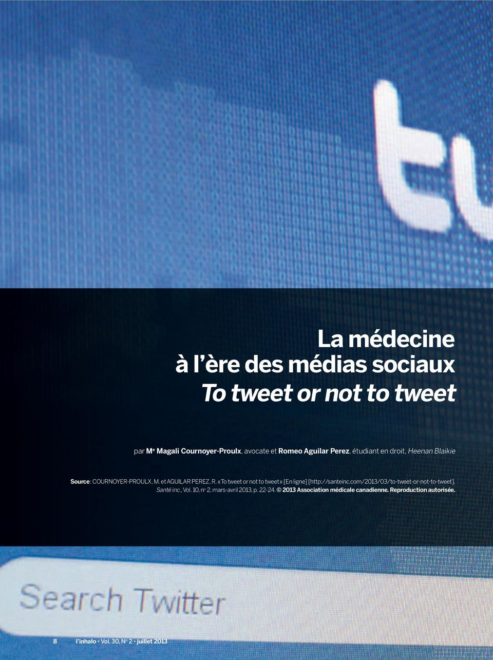 «To tweet or not to tweet» [En ligne] [http://santeinc.com/2013/03/to-tweet-or-not-to-tweet]. Santé inc., Vol.