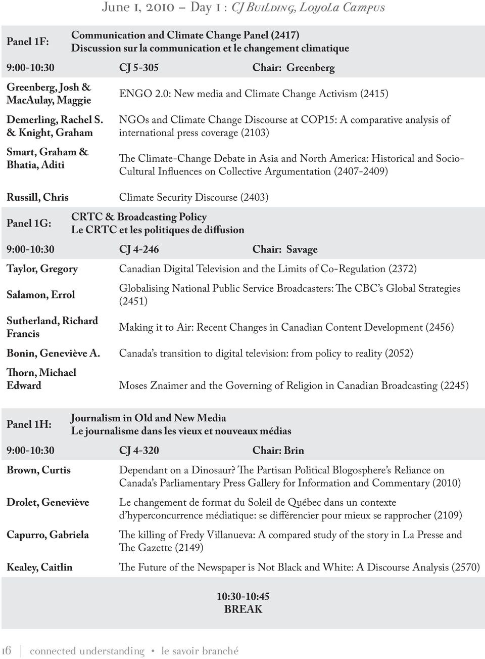 0: New media and Climate Change Activism (2415) NGOs and Climate Change Discourse at COP15: A comparative analysis of international press coverage (2103) The Climate-Change Debate in Asia and North