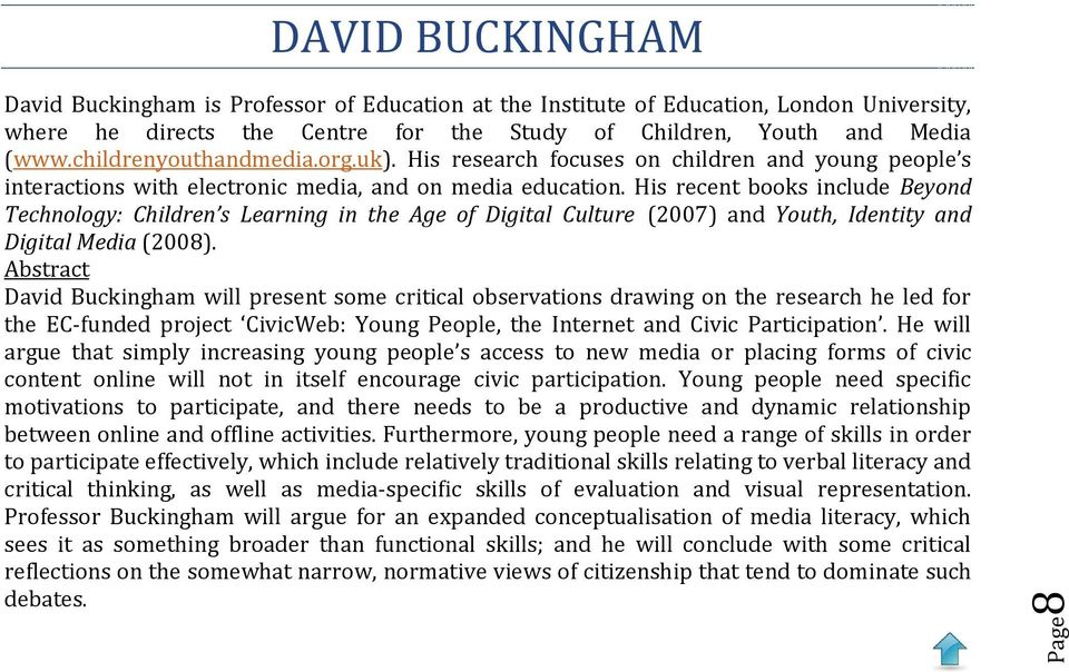 His recent books include Beyond Technology: Children s Learning in the Age of Digital Culture (2007) and Youth, Identity and Digital Media (2008).
