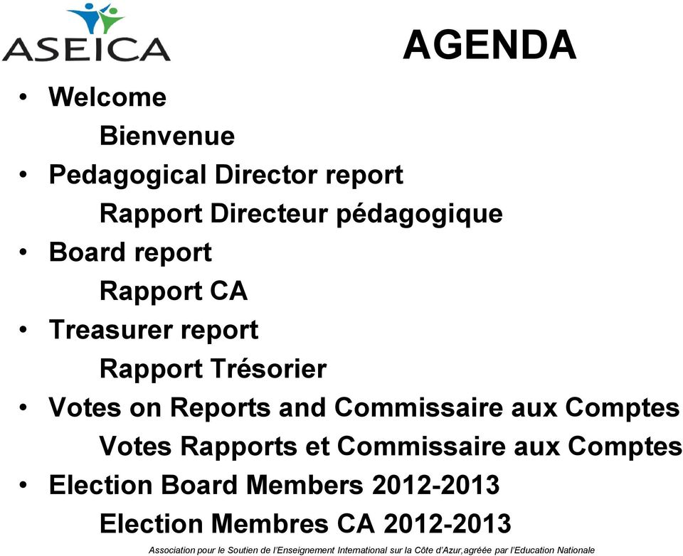 Votes on Reports and Commissaire aux Comptes Votes Rapports et