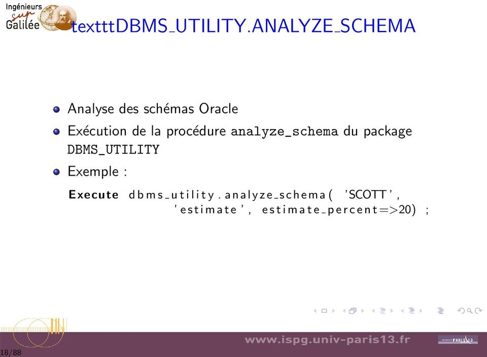 procédure analyze_schema du package DBMS_UTILITY Exemple :