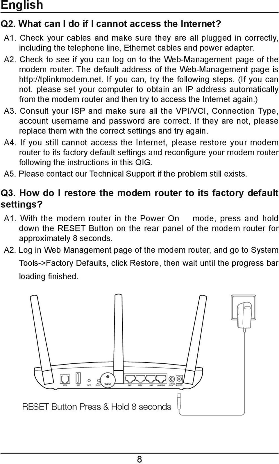 (If you can not, please set your computer to obtain an IP address automatically from the modem router and then try to access the Internet again.) A3.