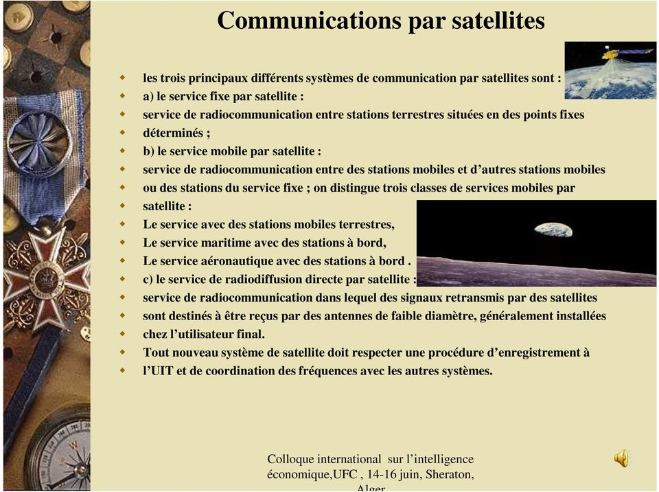 classes de sevices mobiles pa satellite : Le sevice avec des stations mobiles teestes, Le sevice maitime avec des stations à bod, Le sevice aéonautique avec des stations à bod.
