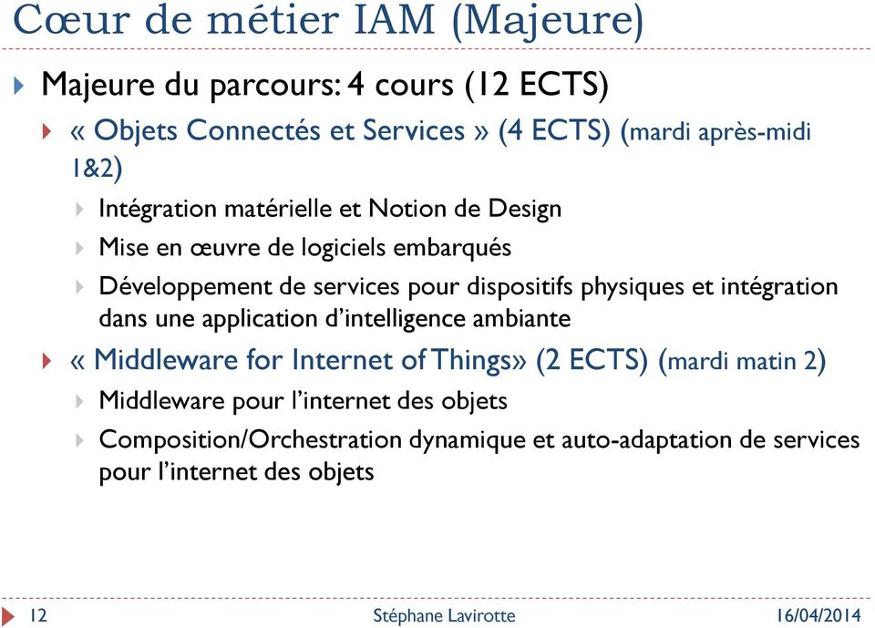 physiques et intégration dans une application d intelligence ambiante «Middleware for Internet of Things» (2 ECTS) (mardi matin