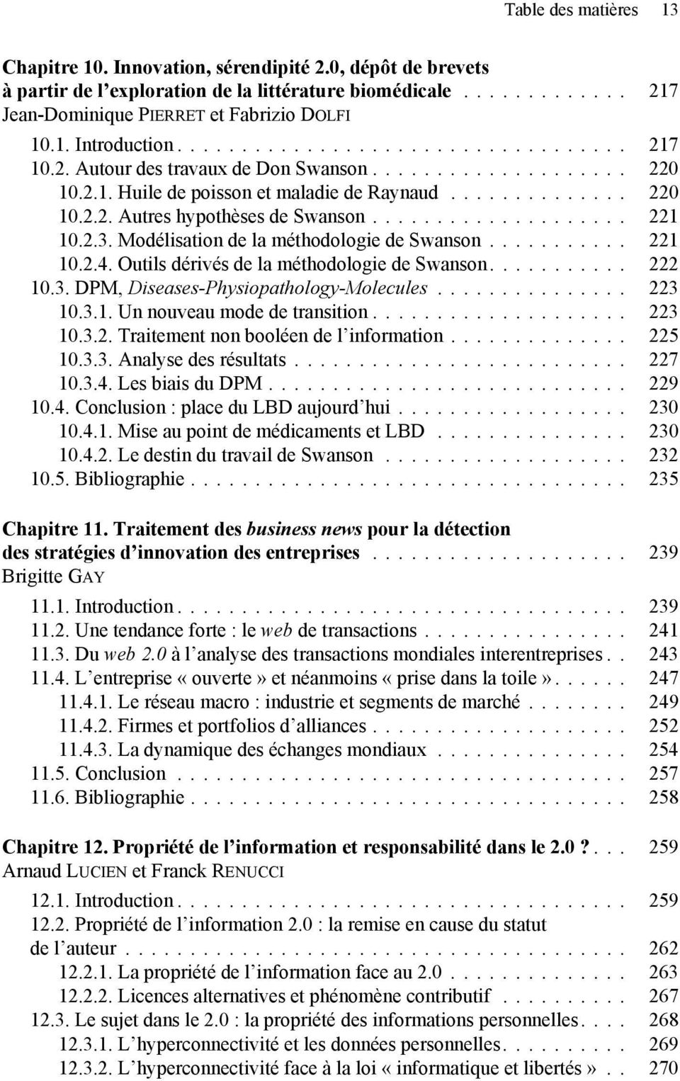 Modélisation de la méthodologie de Swanson... 221 10.2.4. Outils dérivés de la méthodologie de Swanson... 222 10.3. DPM, Diseases-Physiopathology-Molecules... 223 10.3.1. Un nouveau mode de transition.