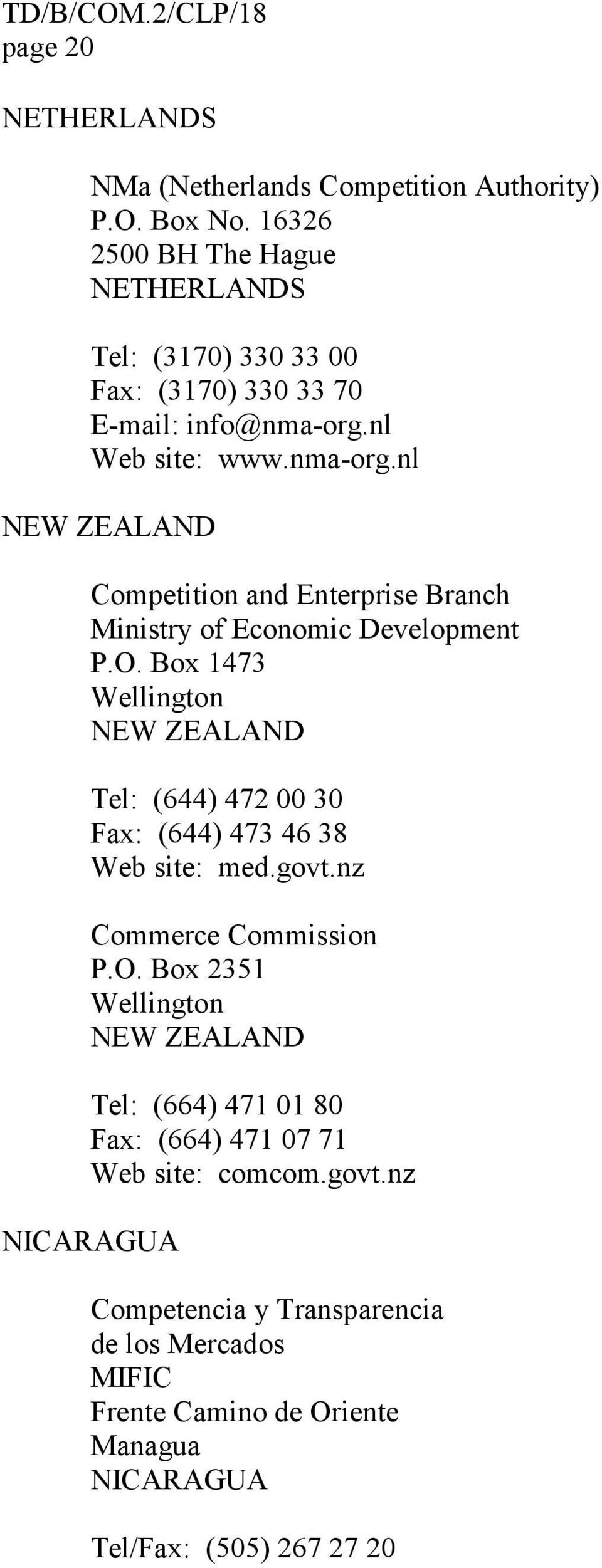 nl Web site: www.nma-org.nl NEW ZEALAND Competition and Enterprise Branch Ministry of Economic Development P.O.