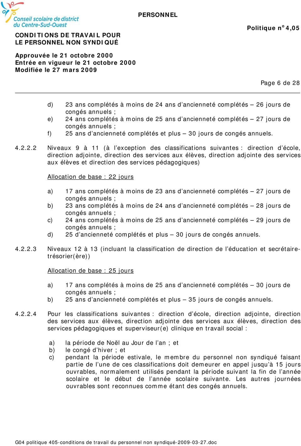 2.2 Niveaux 9 à 11 (à l exception des classifications suivantes : direction d école, direction adjointe, direction des services aux élèves, direction adjointe des services aux élèves et direction des