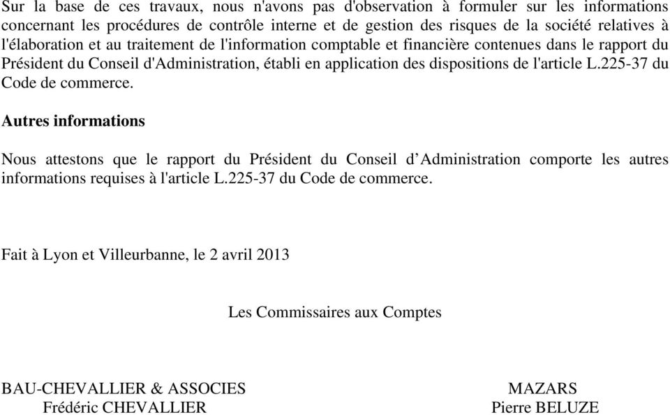 dispositions de l'article L.225-37 du Code de commerce.