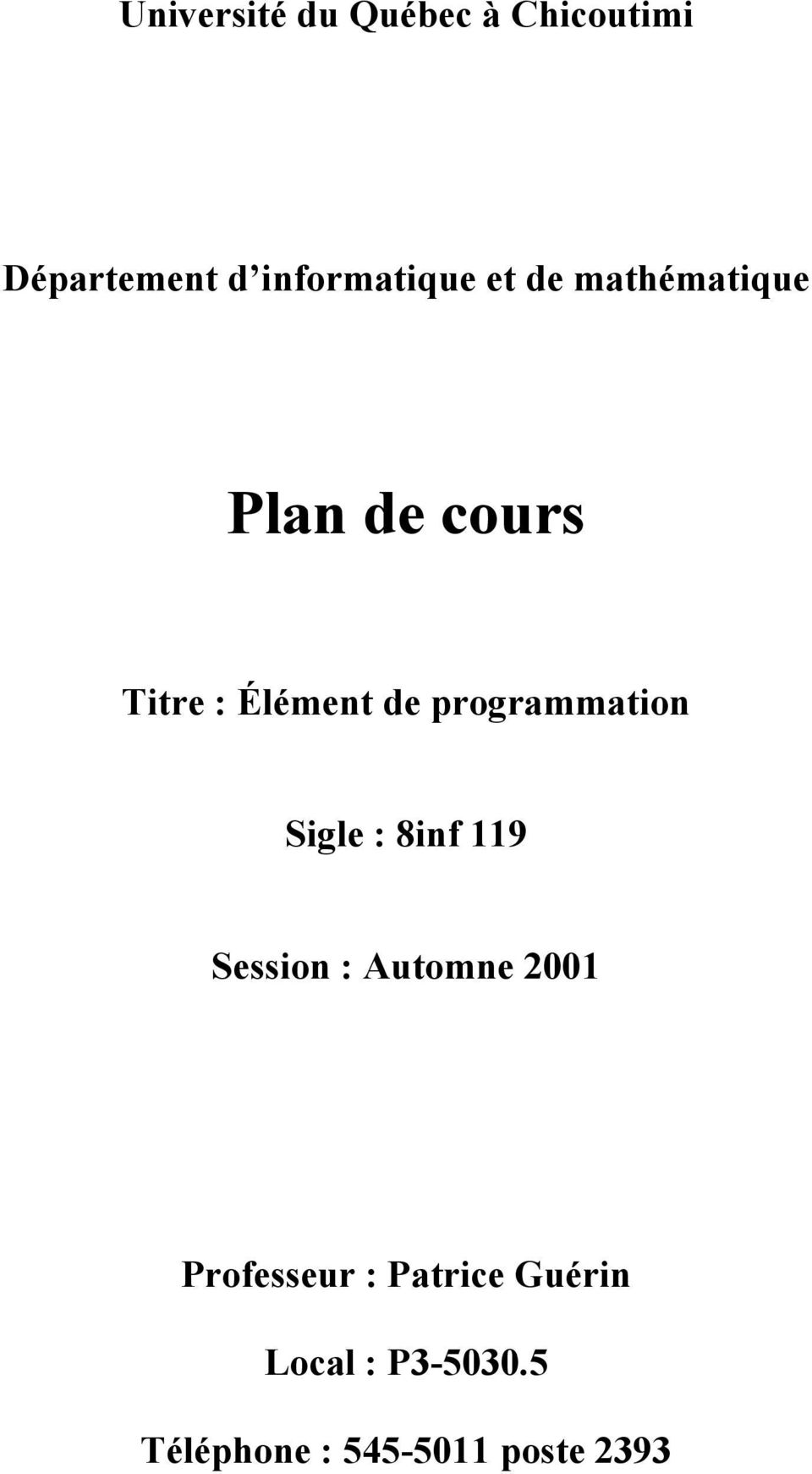 programmation Sigle : 8inf 119 Session : Automne 2001