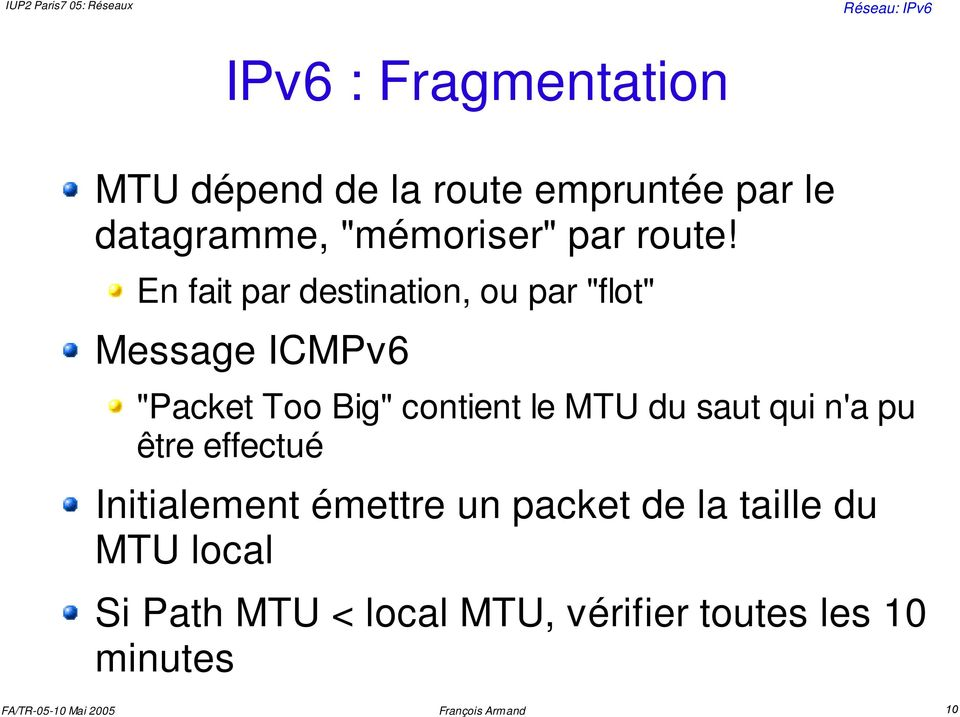 "En fait par destination, ou par ""flot"" Message ICMPv6 ""Packet Too Big"" contient le"