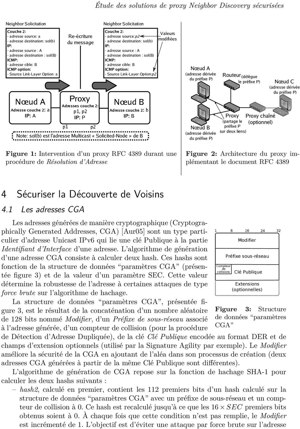 Valeurs - adresse source: p2 modifiées - adresse destination: sol(b) IP: - adresse source : A - adresse destination : sol(b) ICMP: - adresse cible: B ICMP option: - Source Link-Layer Option: p2 Nœud