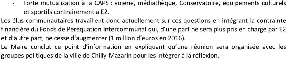 Intercommunal qui, d une part ne sera plus pris en charge par E2 et d autre part, ne cesse d augmenter (1 million d euros en 2016).