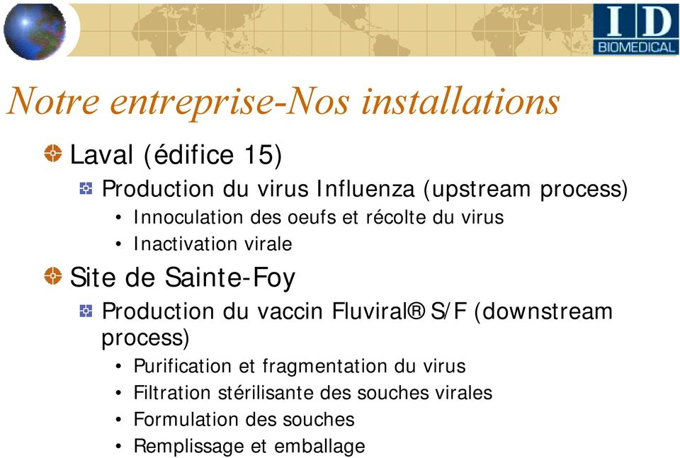 Sainte-Foy Production du vaccin Fluviral S/F (downstream process) Purification et