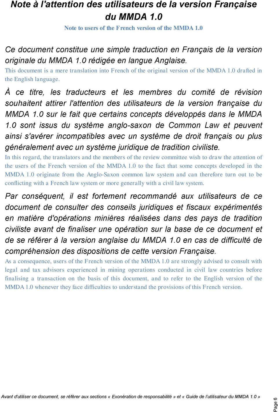 This document is a mere translation into French of the original version of the MMDA 1.0 drafted in the English language.
